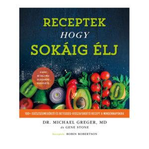 Michael Greger Gene Stone Receptek hogy sokáig élj vegánblog